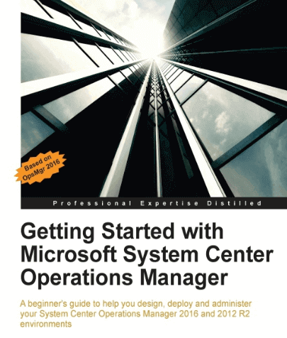 Getting Started with Microsoft System Center Operations Manager