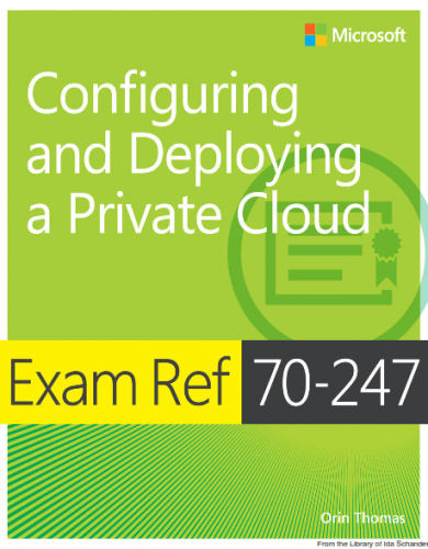 Exam Ref 70-247 Configuring and Deploying a Private Cloud