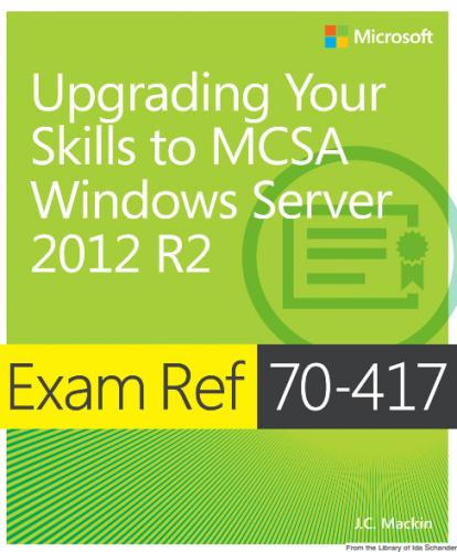 Exam Ref 70-417 Upgrading from Windows Server 2008 to Windows Server 2012 R2