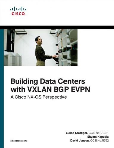 Building Data Centers with VXLAN BGP EVPN A Cisco NX OS Perspective