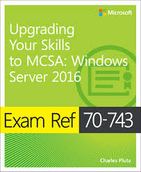 Upgrading Your Skills to MCSA Windows Server 2016