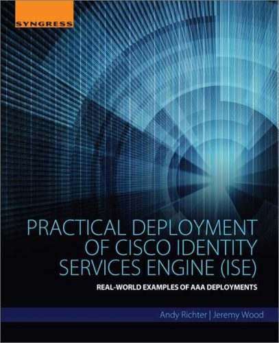 کتاب Practical Deployment of Cisco Identity Services Engine (ISE)